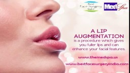 Get a Fuller & plumber lip with lip augmentation surgery in Delhi by Dr. Ajaya Kashyap