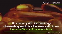 Pill that could replace exercise.