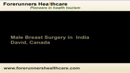 Male breast reduction surgery at Mumbai in India cures a Canadian native.