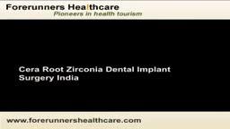 Cera root dental implant surgery in India at Mumbai and Delhi with Indian Healthguru.