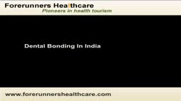 Dental bonding treatment in India at a less cost.