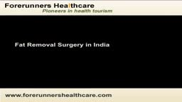 Cosmetic surgeons of Mumbai providing cost effective fat removal surgery in India.