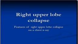 Chest x-ray interpretation --Right upper lobe collapse