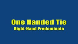 One Handed Knot Tie with Right Hand