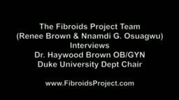 The Fibroids Project Interviews Dr. Brown Duke Univ Dept Chair