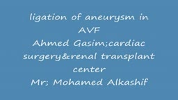 Ligation of Aneurysm in ArterioVenous Malformation