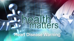 The Warning Signs of Heart Disease?