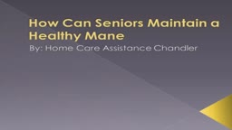 How Can Seniors Maintain a Healthy Mane