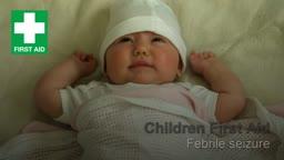Children First Aid: Febrile Seizure